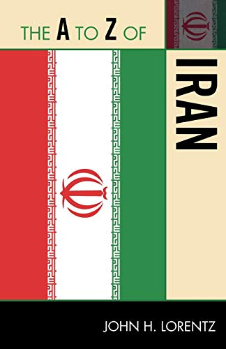 9780810876385: The A to Z of Iran (The A to Z Guide Series)