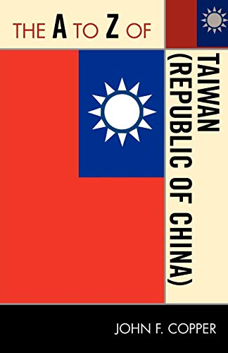 9780810876446: The A to Z of Taiwan (Republic of China) (The A to Z Guide Series)