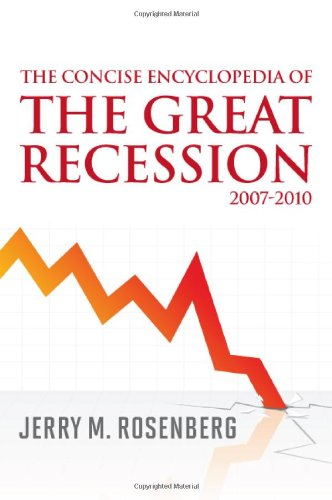 9780810876606: The Concise Encyclopedia of The Great Recession 2007-2010