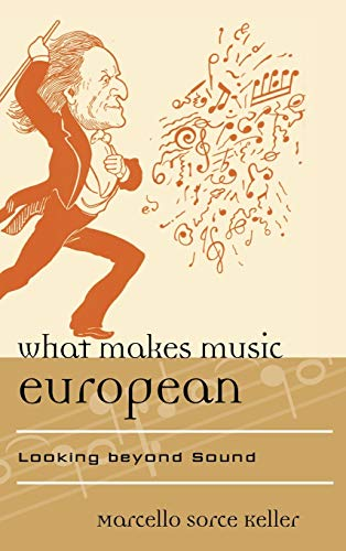9780810876712: What Makes Music European: Looking beyond Sound (Europea: Ethnomusicologies and Modernities)