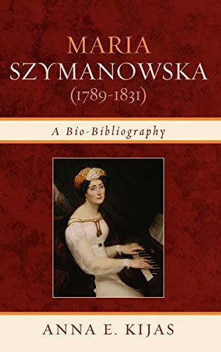 9780810876842: Maria Szymanowska (1789-1831): A Bio-Bibliography