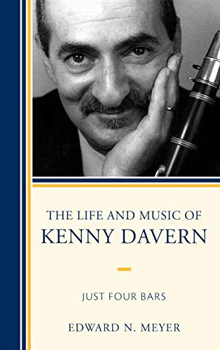 The Life and Music of Kenny Davern: Just Four Bars (Hardback): Edward N. Meyer