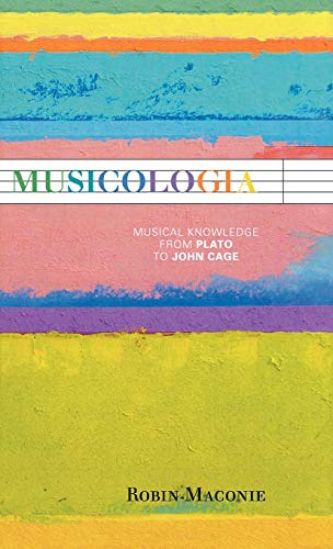 9780810876965: Musicologia: Musical Knowledge from Plato to John Cage