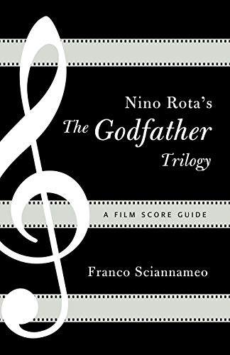 Nino Rota's The Godfather Trilogy: A Film Score Guide (Scarecrow Film Score Guides): ...