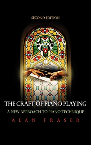 9780810877122: The Craft of Piano Playing: A New Approach to Piano Technique