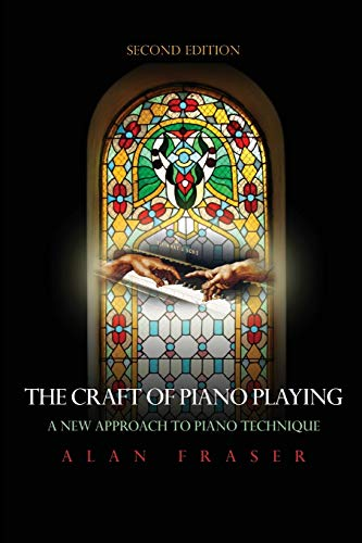 9780810877139: The Craft of Piano Playing: A New Approach to Piano Technique