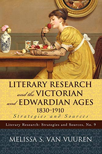9780810877269: Literary Research and the Victorian and Edwardian Ages, 1830-1910: Strategies and Sources