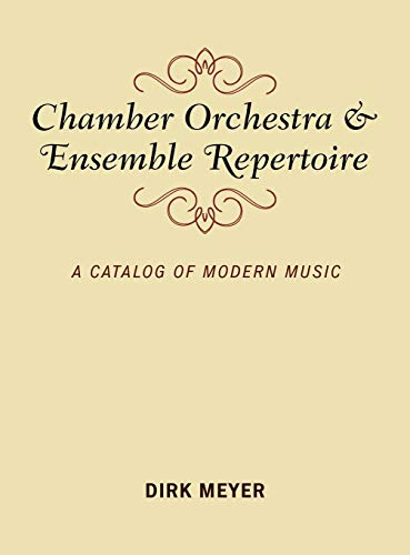 9780810877313: Chamber Orchestra and Ensemble Repertoire: A Catalog of Modern Music (Music Finders)