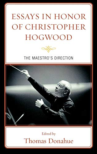 Essays in Honor of Christopher Hogwood: The Maestro's Direction (Hardback)