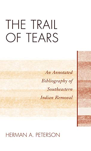 9780810877399: The Trail of Tears: An Annotated Bibliography of Southeastern Indian Removal (Native American Bibliography Series)
