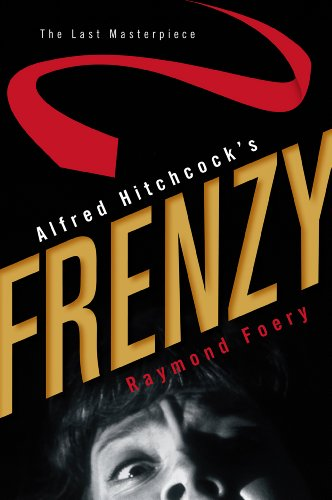 9780810877559: Alfred Hitchcock's Frenzy: The Last Masterpiece