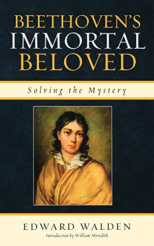 9780810877733: Beethoven's Immortal Beloved: Solving the Mystery