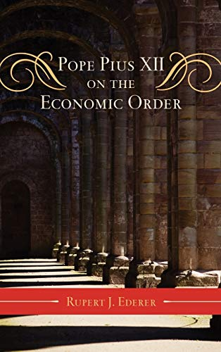 9780810877979: Pope Pius XII on the Economic Order (Catholic Social Thought)