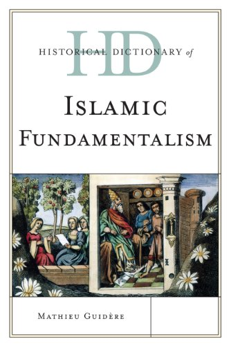 9780810878211: Guidere, M: Historical Dictionary of Islamic Fundamentalism (Historical Dictionaries of Religions, Philosophies, and Movements Series)