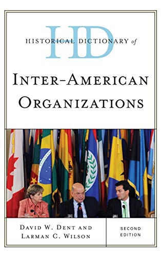 9780810878600: Historical Dictionary of Inter-American Organizations (Historical Dictionaries of International Organizations)
