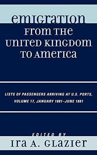 9780810879461: Emigration from the United Kingdom to America: Lists of Passengers Arriving at U.S. Ports, January 1881 - June 1881