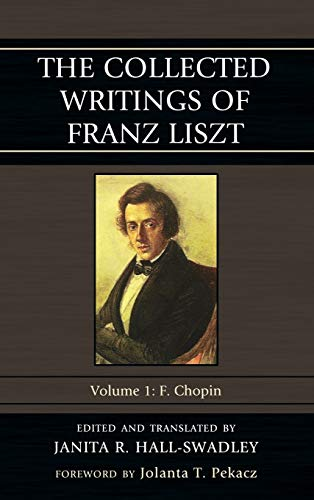 9780810881013: The Collected Writings of Franz Liszt: F. Chopin
