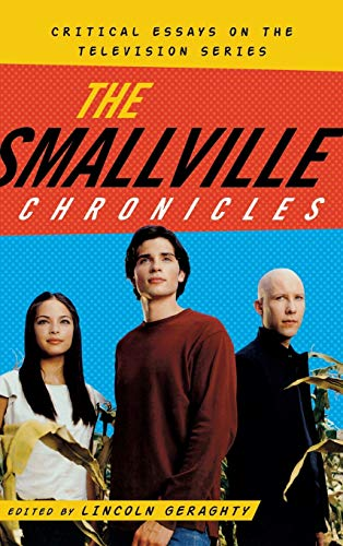 9780810881303: The Smallville Chronicles: Critical Essays on the Television Series