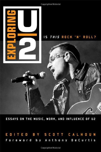 9780810881570: Exploring U2: Is This Rock 'n' Roll?: Essays on the Music, Work, and Influence of U2