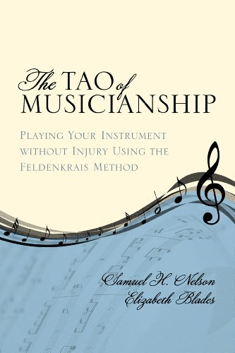 9780810881792: The Tao of Musicianship: Playing Your Instrument without Injury Using the Feldenkrais Method