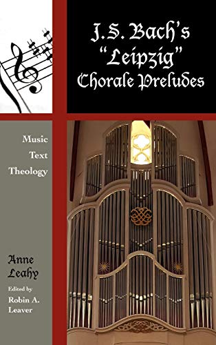 9780810881815: J. S. Bach's 'Leipzig' Chorale Preludes: Music, Text, Theology (Contextual Bach Studies)