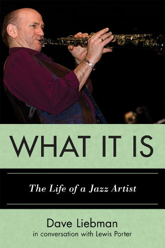 What it is: The Life of a Jazz Artist (Studies in Jazz): Dave Liebman, Lewis Porter