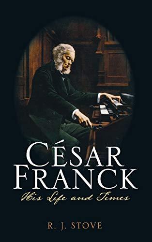 9780810882072: César Franck: His Life and Times