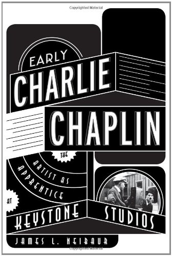 9780810882423: Early Charlie Chaplin: The Artist as Apprentice at Keystone Studios