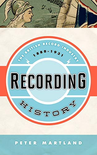 9780810882522: Recording History: The British Record Industry, 1888 ? 1931