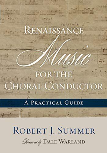 9780810882805: Renaissance Music for the Choral Conductor: A Practical Guide