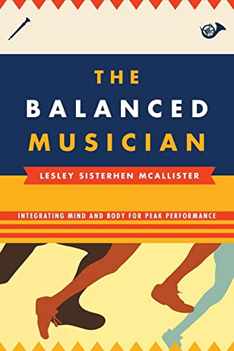 9780810882935: The Balanced Musician: Integrating Mind and Body for Peak Performance