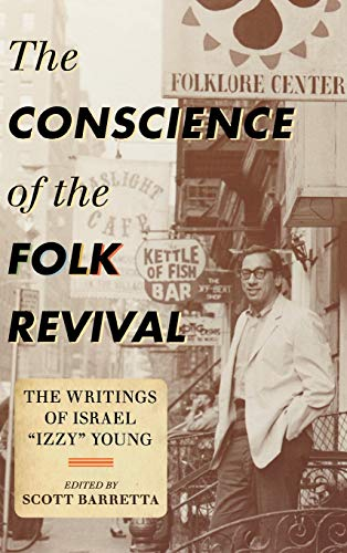 "9780810883086: The Conscience of the Folk Revival: The Writings of Israel ""Izzy"" Young"
