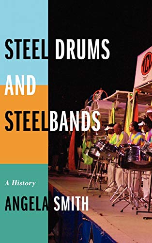 9780810883420: Steel Drums and Steelbands: A History