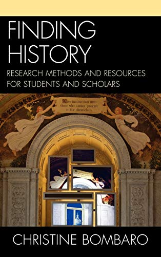 9780810883796: Finding History: Research Methods and Resources for Students and Scholars