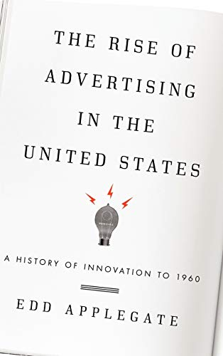 9780810884069: The Rise of Advertising in the United States: A History of Innovation to 1960