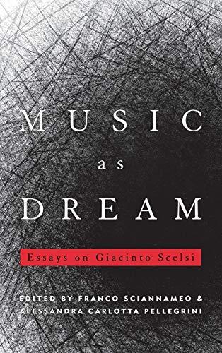 9780810884243: Music as Dream: Essays on Giacinto Scelsi