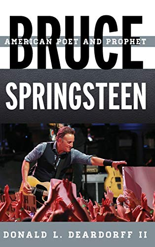 Bruce Springsteen: American Poet and Prophet (Tempo: A Rowman & Littlefield Music Series on ...