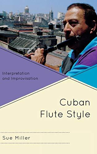 9780810884410: Cuban Flute Style: Interpretation and Improvisation