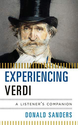 9780810884670: Experiencing Verdi: A Listener's Companion