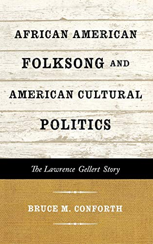9780810884885: African American Folksong and American Cultural Politics: The Lawrence Gellert Story (American Folk Music and Musicians Series)