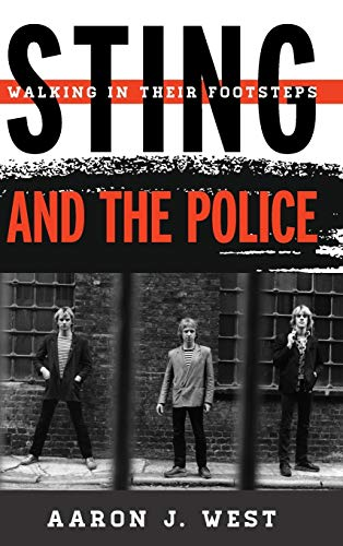 9780810884908: Sting and The Police: Walking in Their Footsteps (Tempo: A Rowman & Littlefield Music Series on Rock, Pop, and Culture)