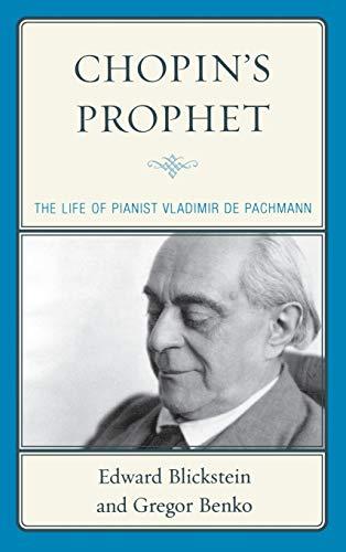 9780810884960: Chopin's Prophet: The Life of Pianist Vladimir de Pachmann