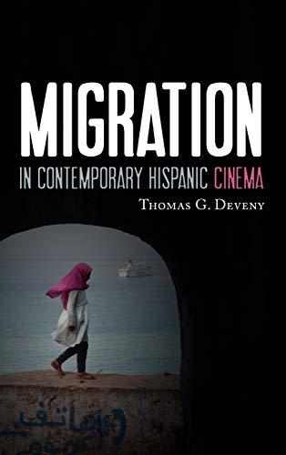 9780810885042: Migration in Contemporary Hispanic Cinema