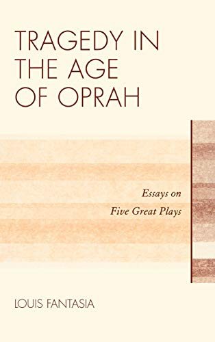 9780810885080: Tragedy in the Age of Oprah: Essays on Five Great Plays