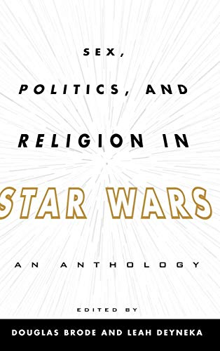 9780810885141: Sex, Politics, and Religion in Star Wars: An Anthology