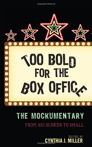 9780810885189: Too Bold for the Box Office: The Mockumentary from Big Screen to Small