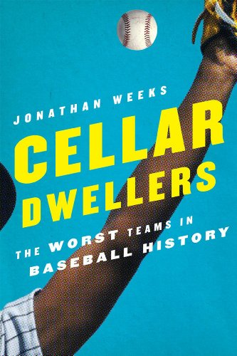 9780810885325: Cellar Dwellers: The Worst Teams in Baseball History