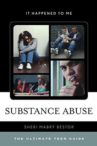 Substance Abuse: The Ultimate Teen Guide (Hardback): Sheri Mabry Bestor