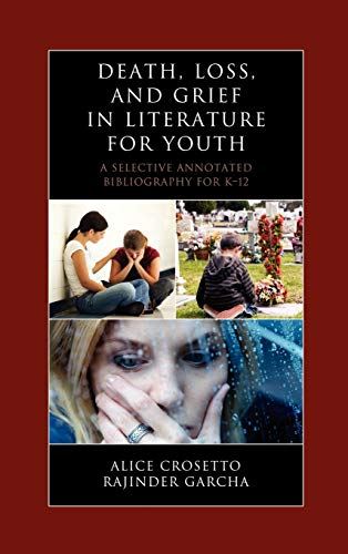 9780810885608: Death, Loss, and Grief in Literature for Youth: A Selective Annotated Bibliography for K-12 (Literature for Youth Series)