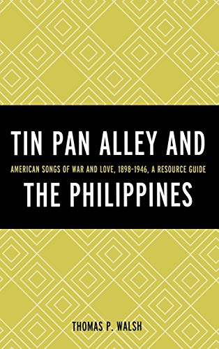 9780810886087: Tin Pan Alley and the Philippines: American Songs of War And Love, 1898-1946, A Resource Guide